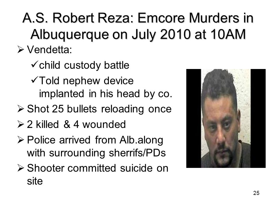 A.S. Robert Reza: Emcore Murders in Albuquerque on July 2010 at 10AM