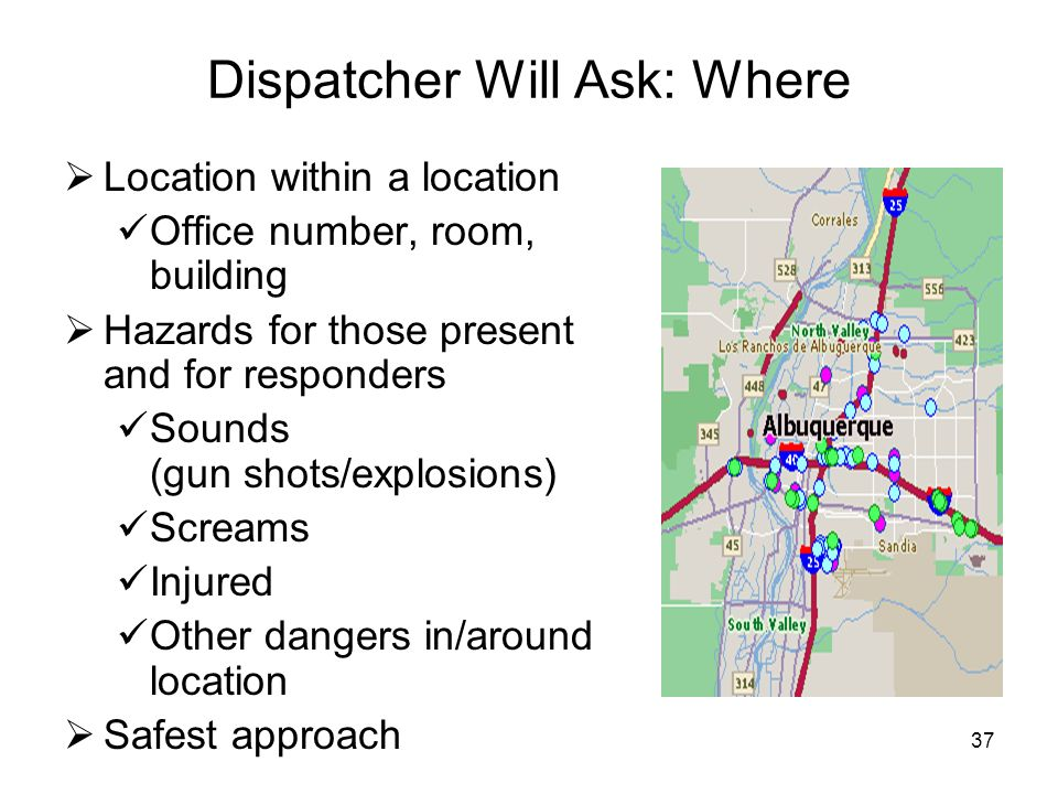 Dispatcher Will Ask: Where