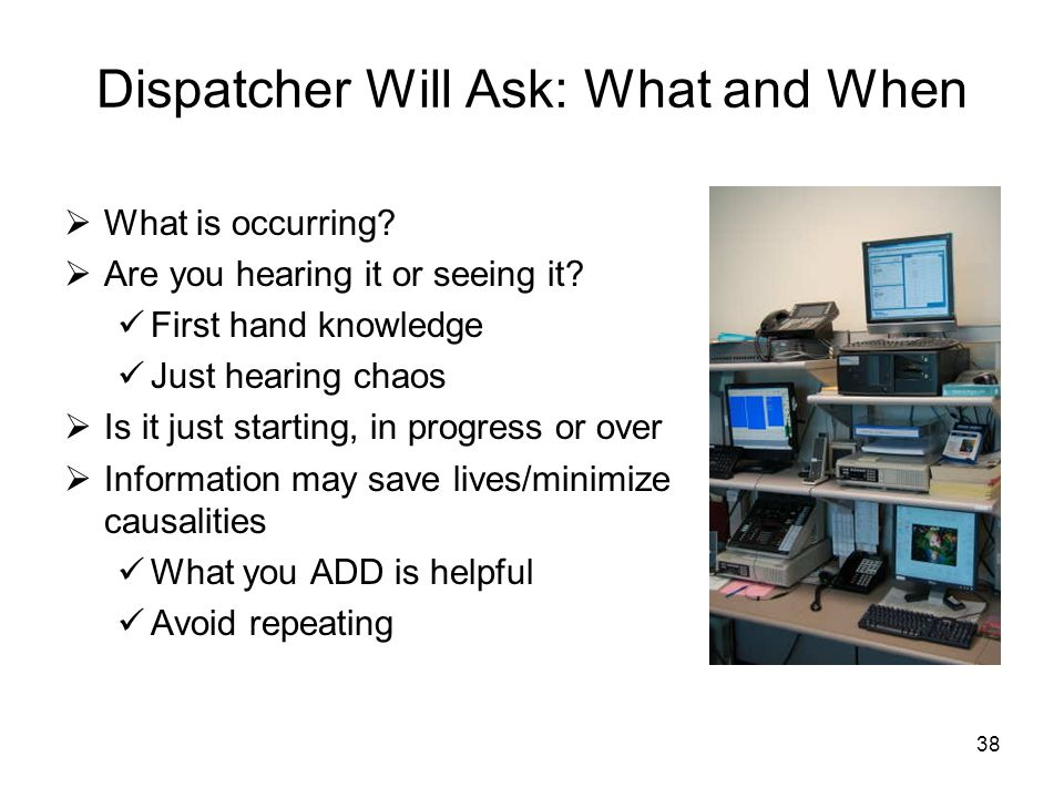 Dispatcher Will Ask: What and When