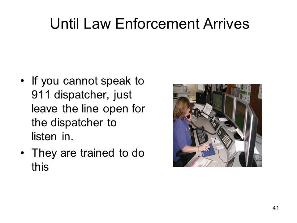 Until Law Enforcement Arrives