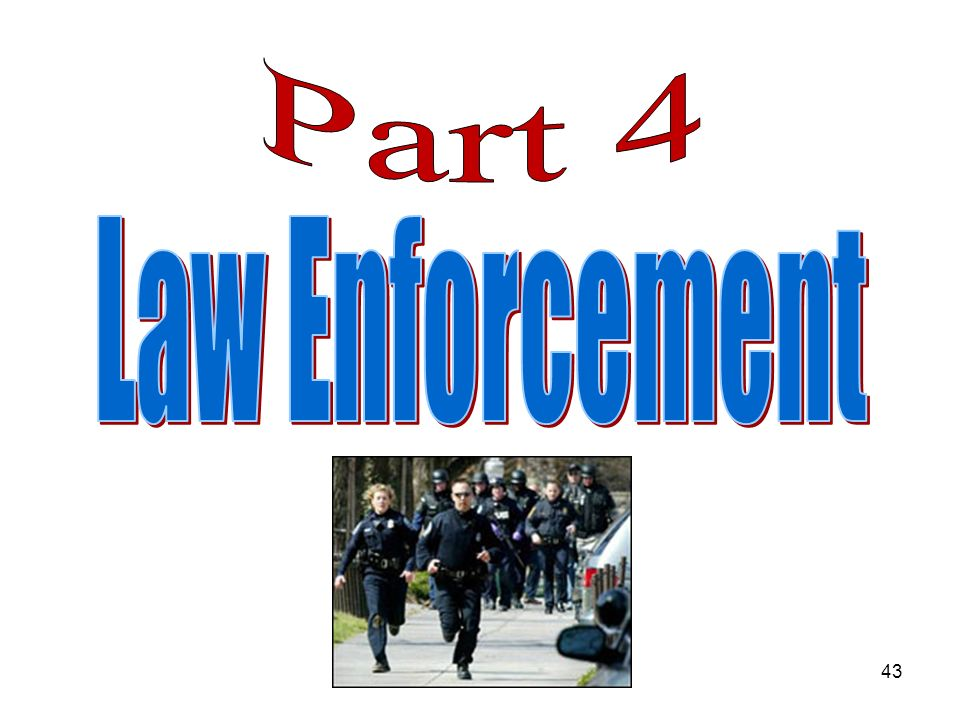 Part 4 Law Enforcement
