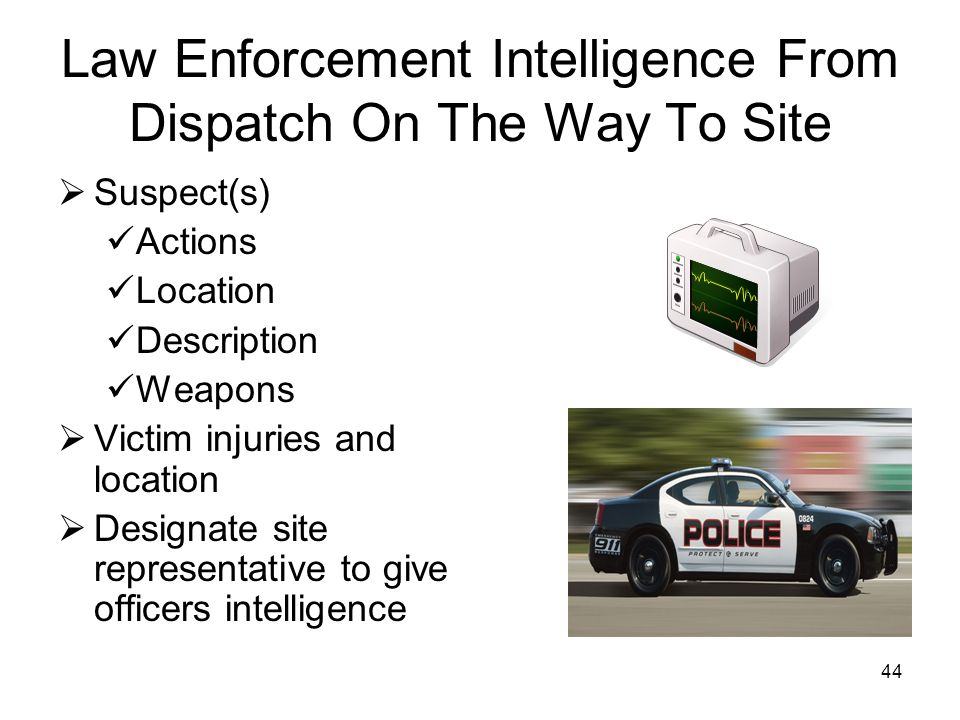 Law Enforcement Intelligence From Dispatch On The Way To Site