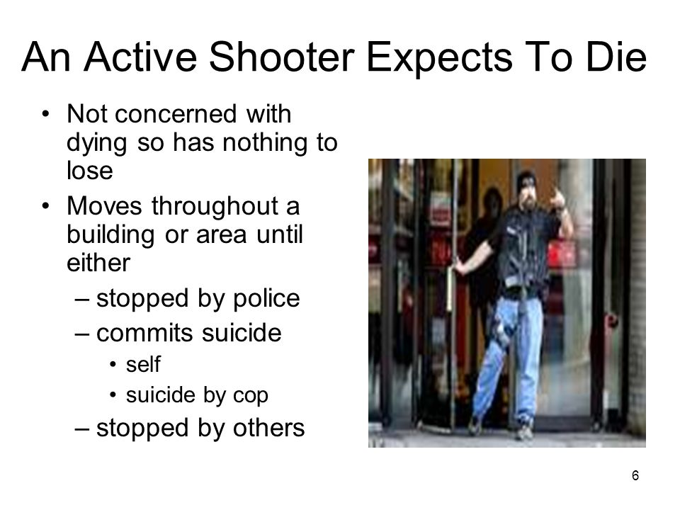 An Active Shooter Expects To Die