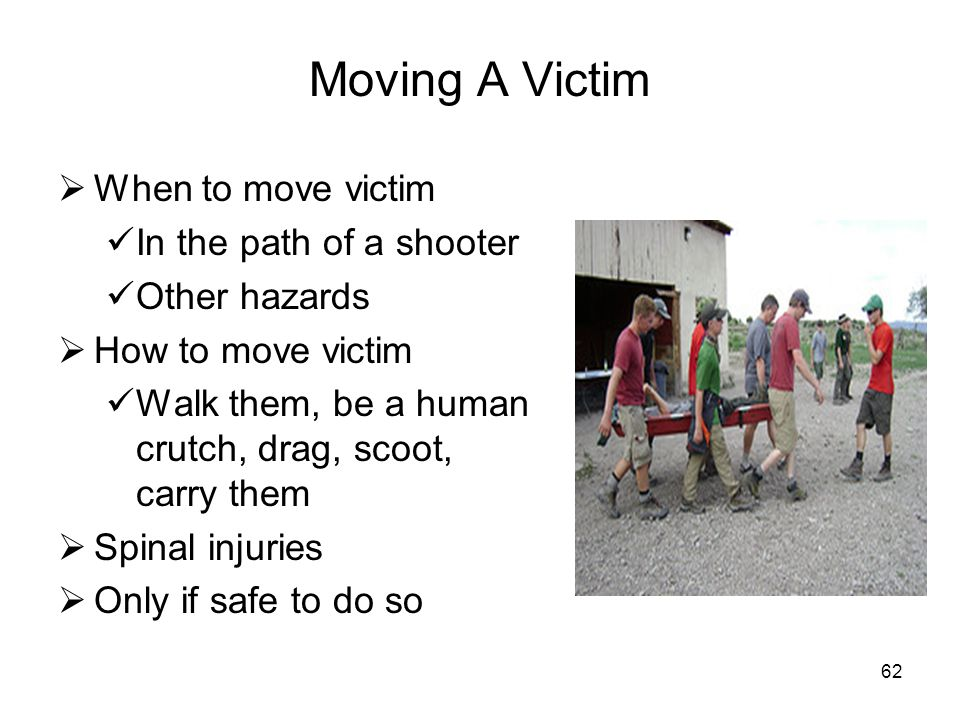 Moving A Victim When to move victim In the path of a shooter