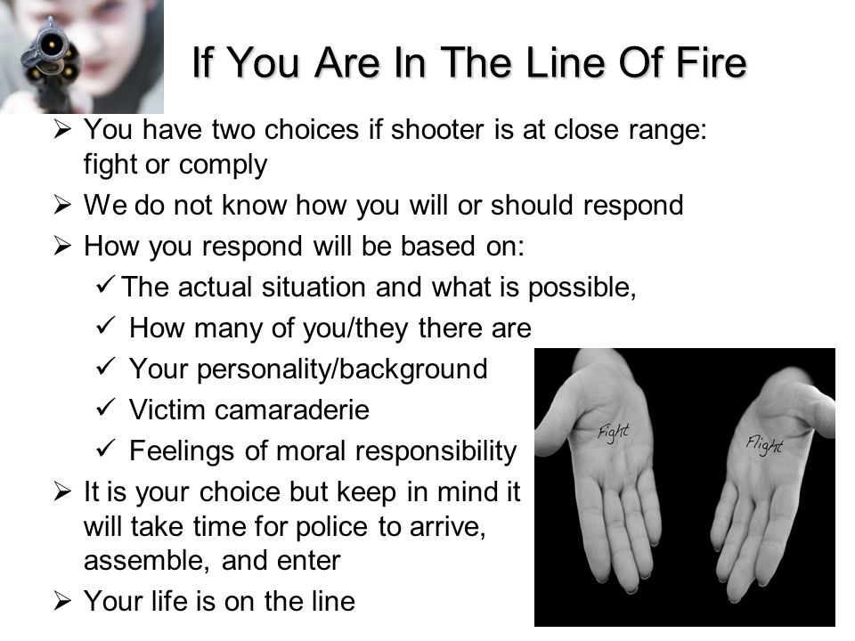 If You Are In The Line Of Fire