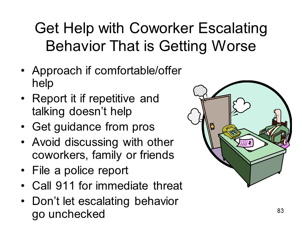 Get Help with Coworker Escalating Behavior That is Getting Worse