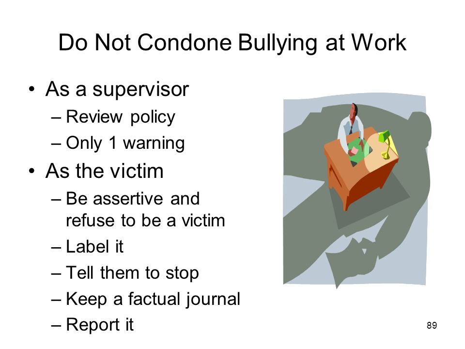 Do Not Condone Bullying at Work