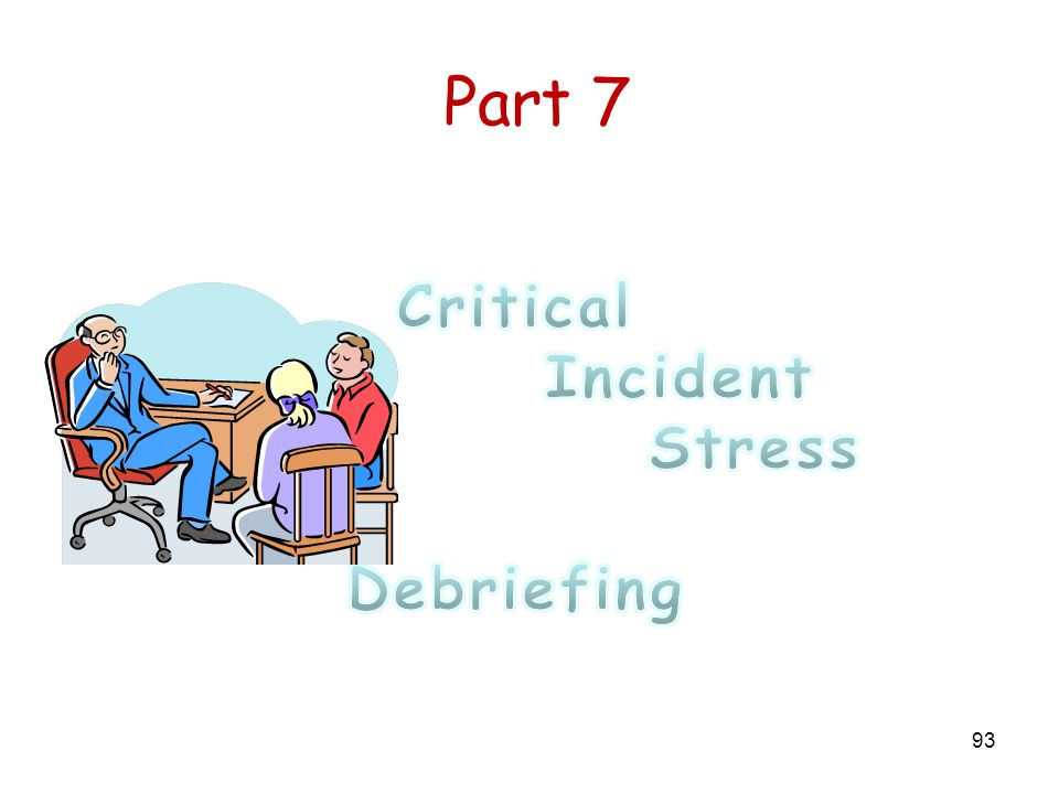 Part 7 Critical Incident Stress Debriefing