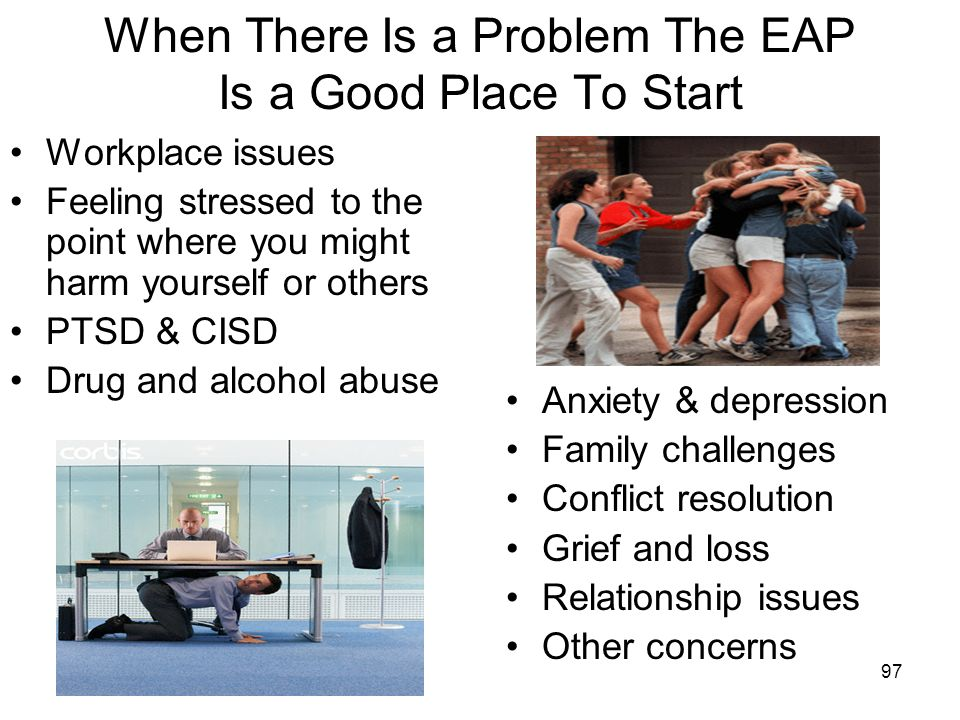 When There Is a Problem The EAP Is a Good Place To Start