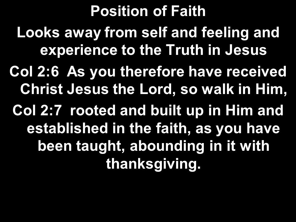 Looks away from self and feeling and experience to the Truth in Jesus