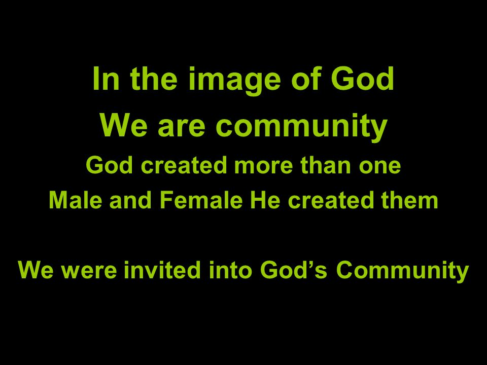 In the image of God We are community