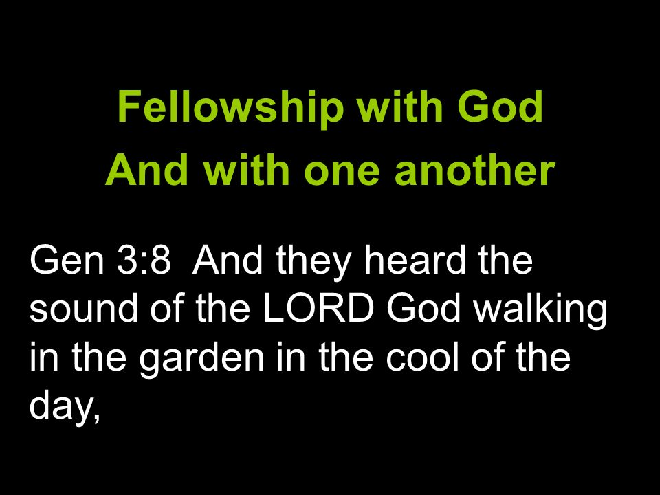 Fellowship with God And with one another
