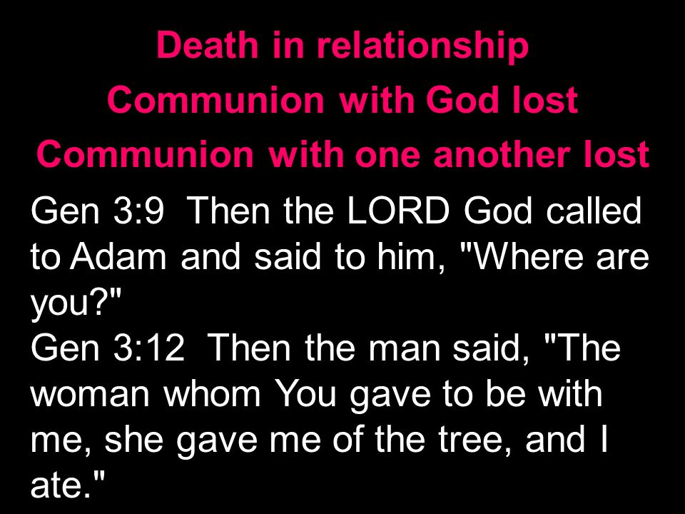Communion with God lost Communion with one another lost