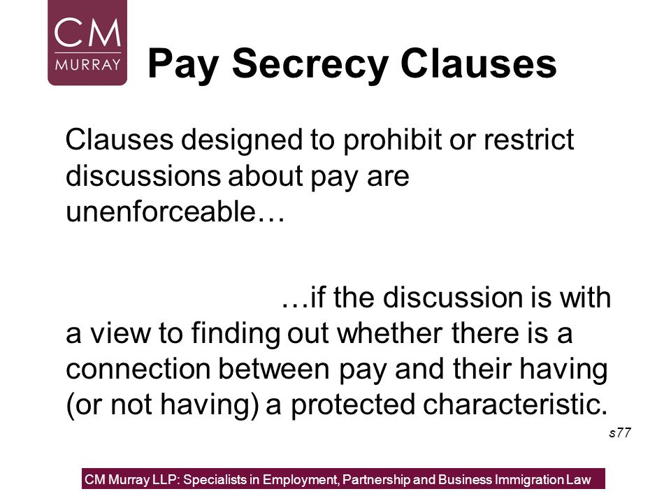Pay Secrecy Clauses Clauses designed to prohibit or restrict discussions about pay are unenforceable…