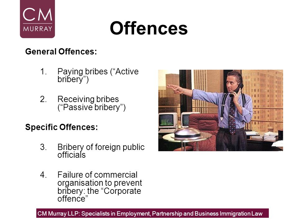 Offences General Offences: Paying bribes ( Active bribery )