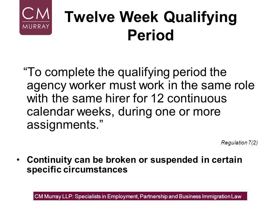 Twelve Week Qualifying Period