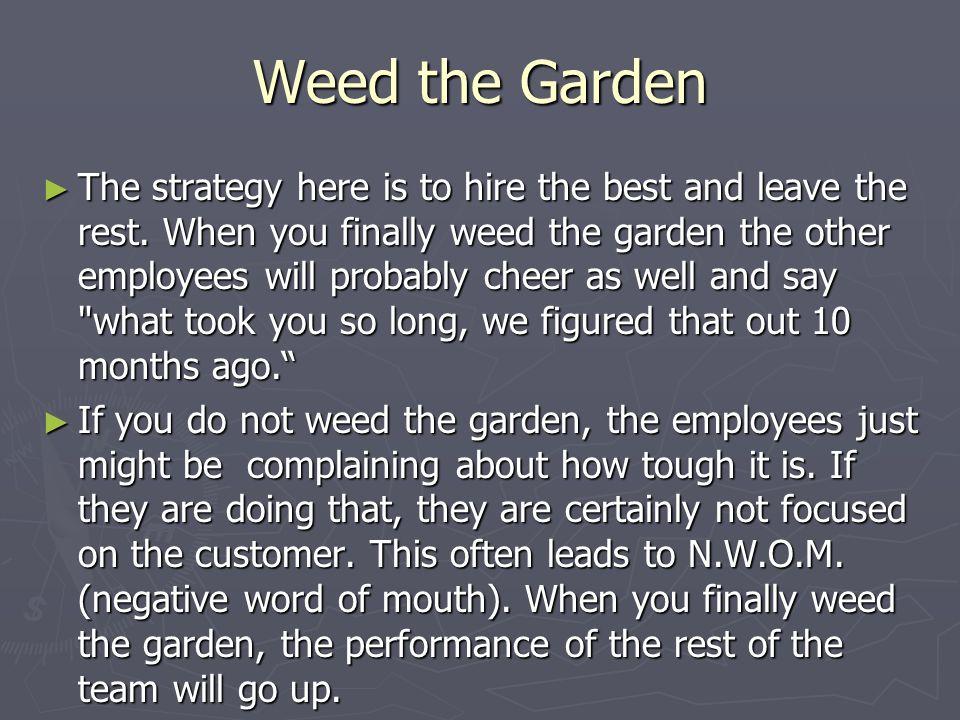 Weed the Garden