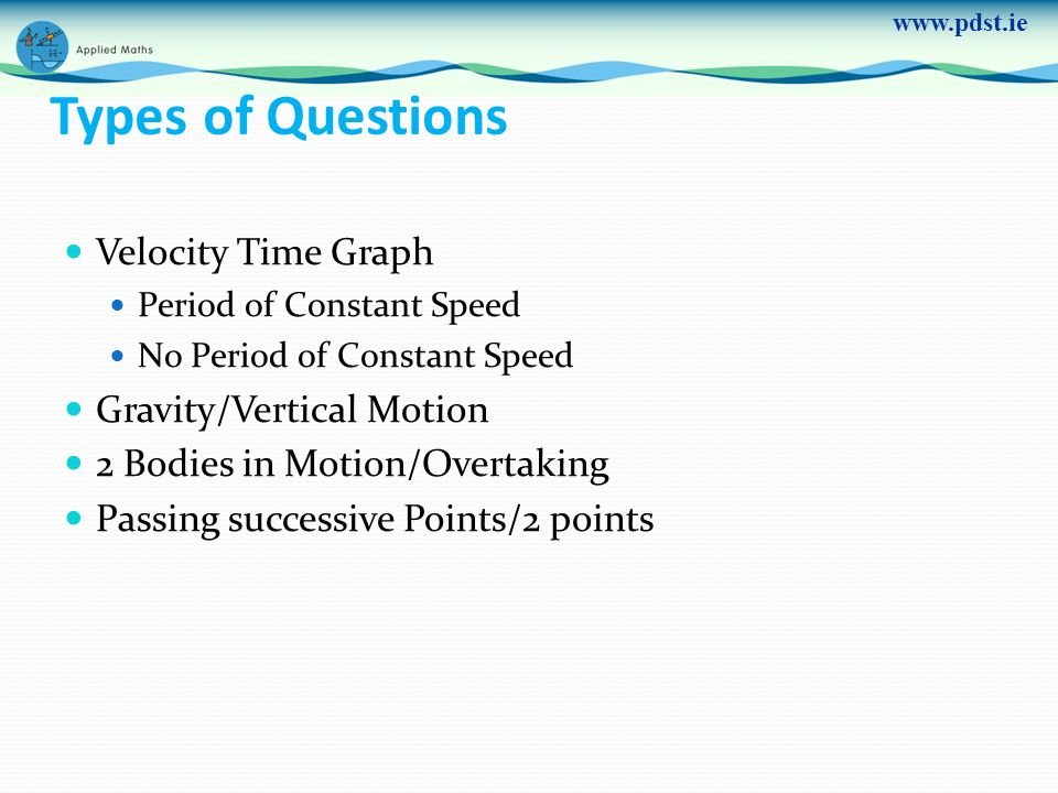Types of Questions Velocity Time Graph Gravity/Vertical Motion