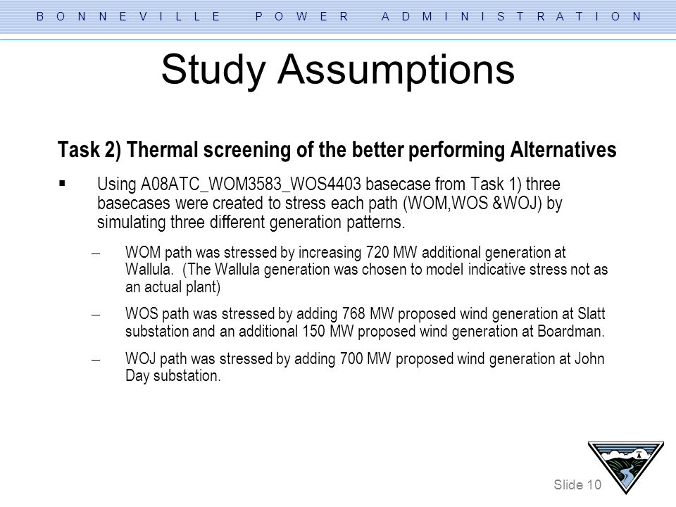 Study Assumptions Task 2) Thermal screening of the better performing Alternatives.