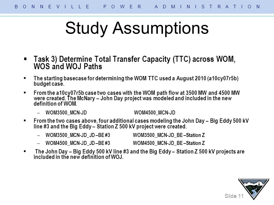 Study Assumptions Task 3) Determine Total Transfer Capacity (TTC) across WOM, WOS and WOJ Paths.