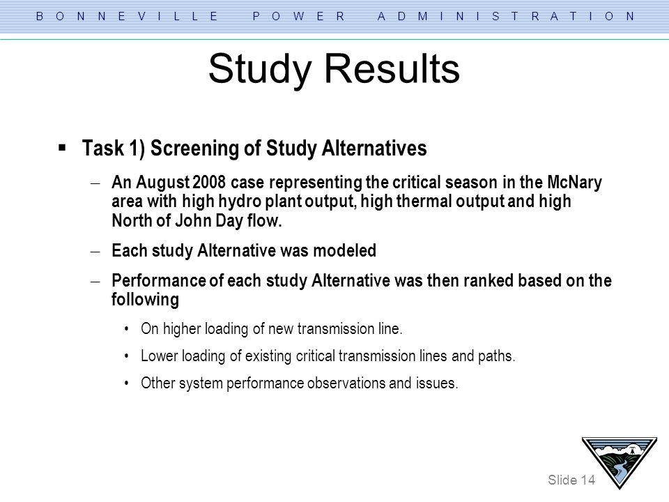 Study Results Task 1) Screening of Study Alternatives