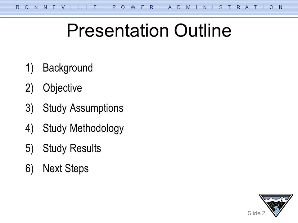 Presentation Outline Background Objective Study Assumptions