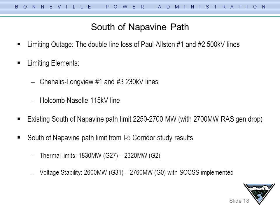South of Napavine Path Limiting Outage: The double line loss of Paul-Allston #1 and #2 500kV lines.