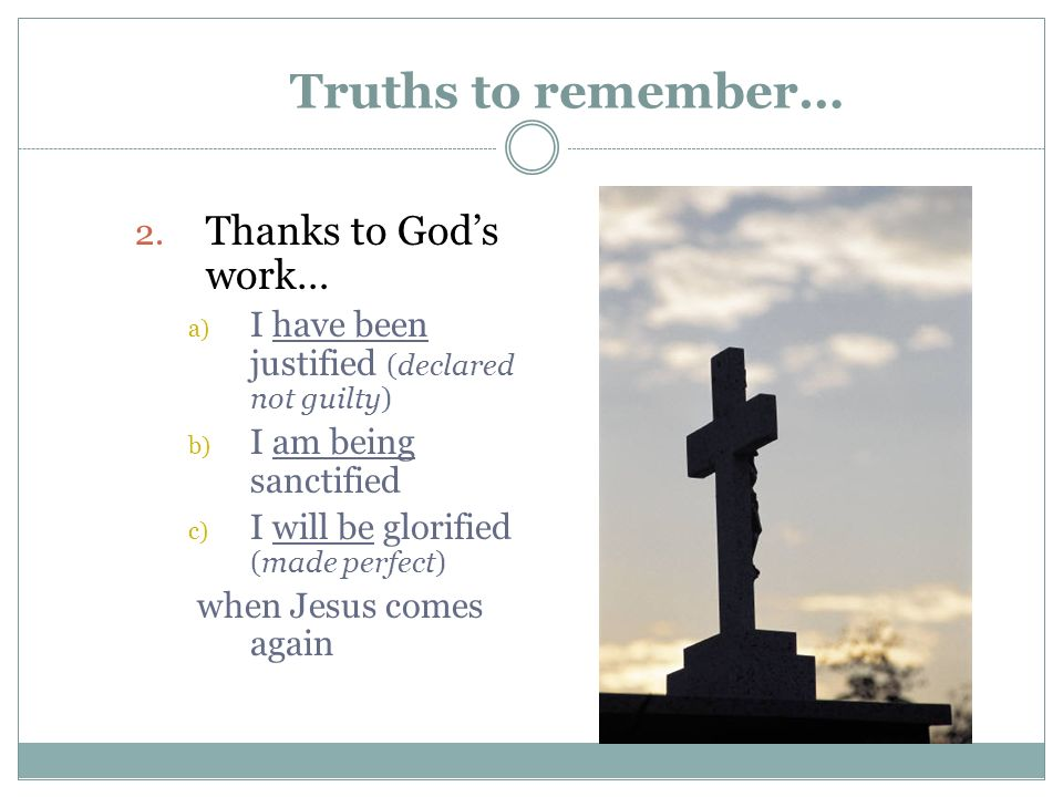 Truths to remember… Thanks to God's work…