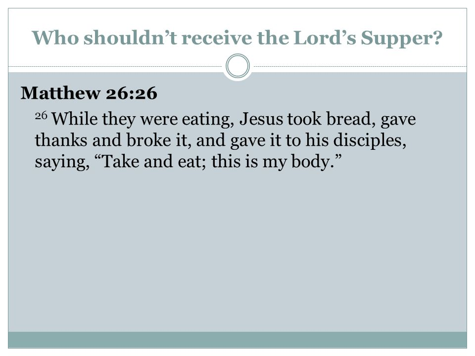 Who shouldn't receive the Lord's Supper