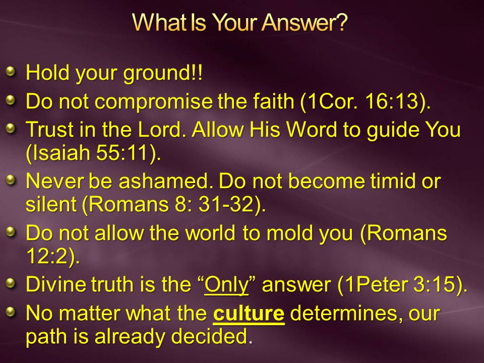 What Is Your Answer Hold your ground!!