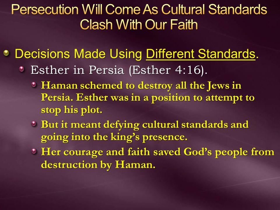 Persecution Will Come As Cultural Standards Clash With Our Faith