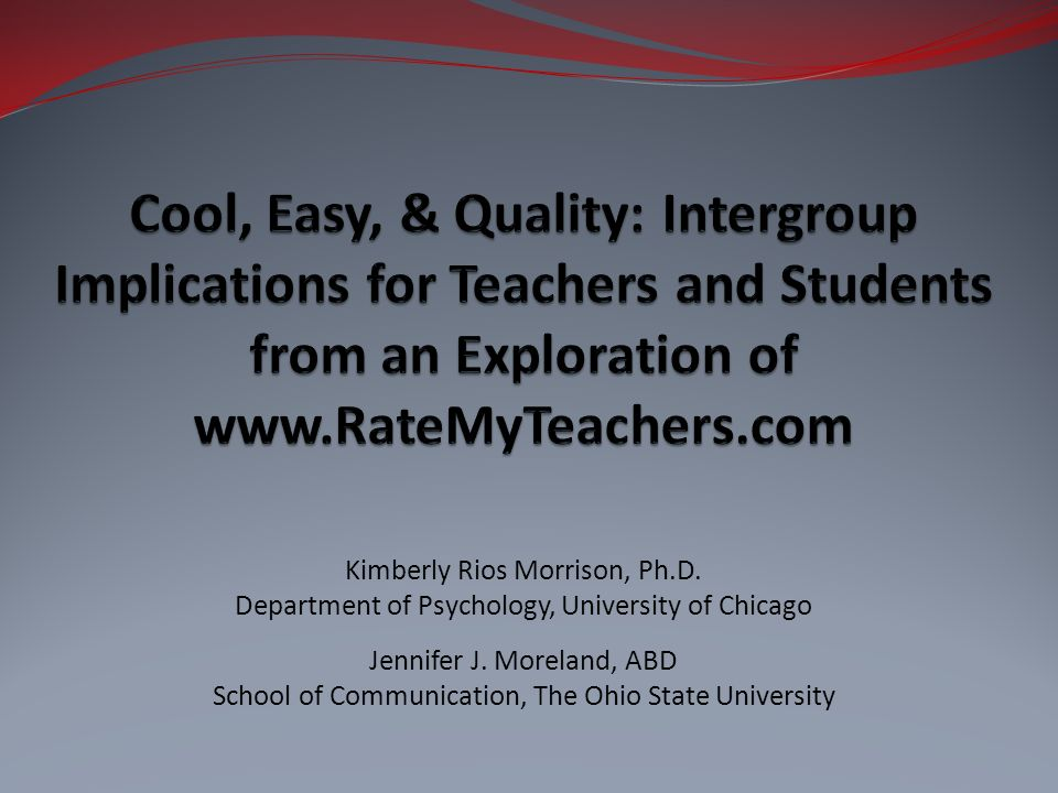 Cool, Easy, & Quality: Intergroup Implications for Teachers and Students from an Exploration of www.RateMyTeachers.com