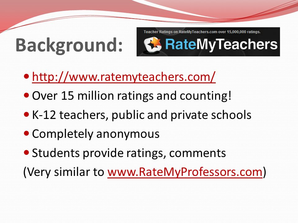 Background: http://www.ratemyteachers.com/