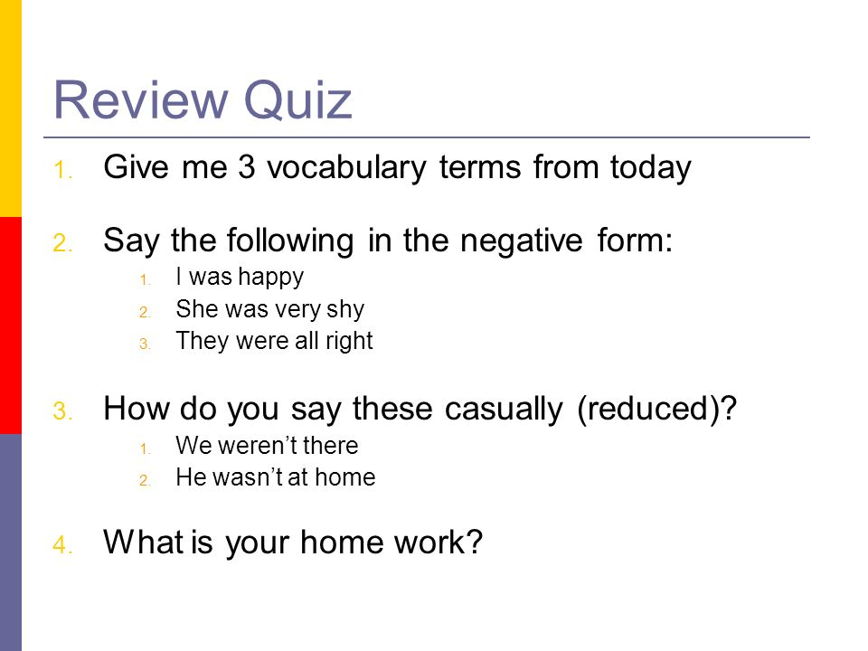 Review Quiz Give me 3 vocabulary terms from today