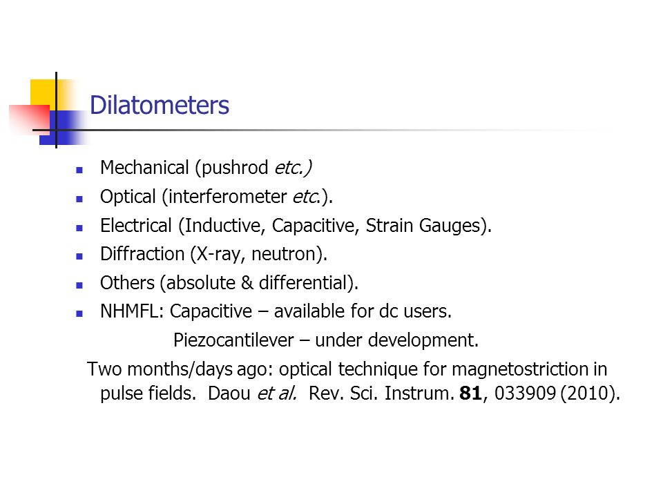 Dilatometers Mechanical (pushrod etc.) Optical (interferometer etc.).