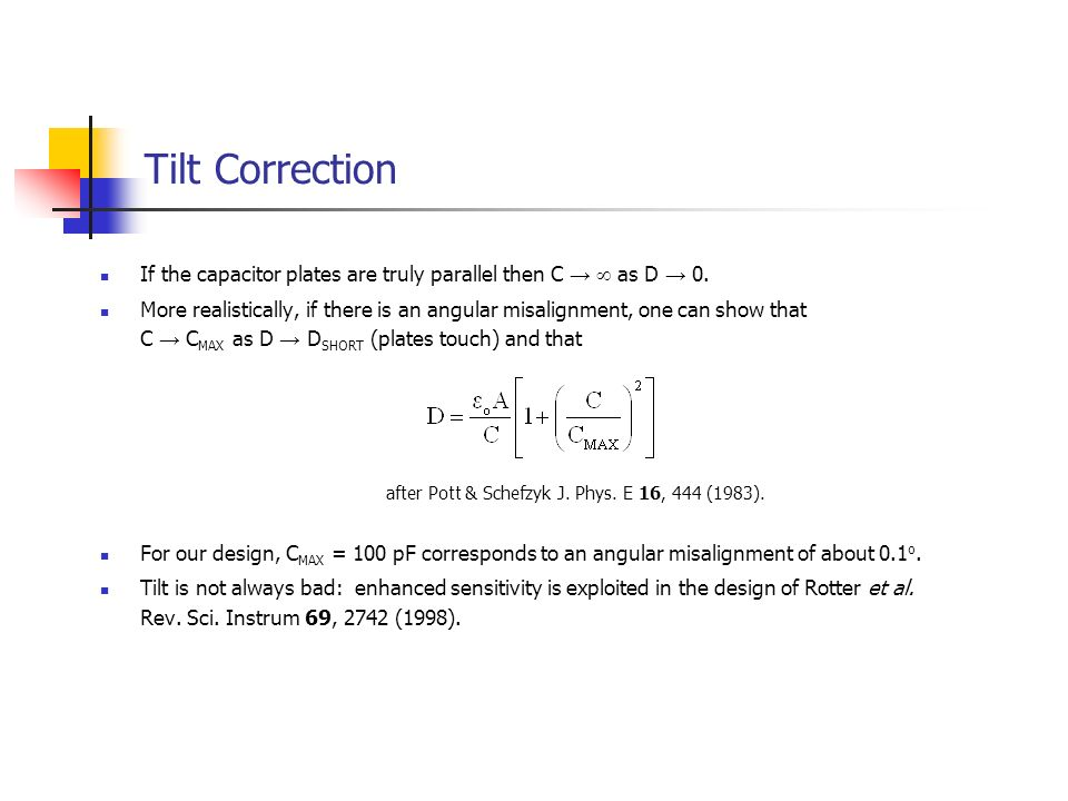 Tilt Correction If the capacitor plates are truly parallel then C →  as D → 0.