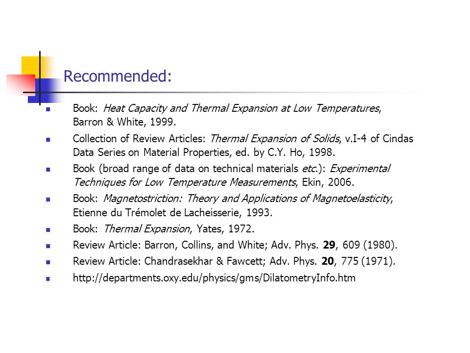 Recommended:Book: Heat Capacity and Thermal Expansion at Low Temperatures, Barron & White, 1999.