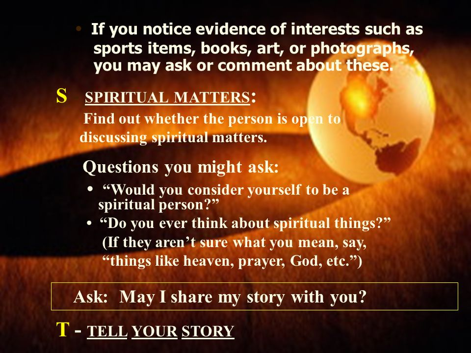 S - SPIRITUAL MATTERS: T - TELL YOUR STORY