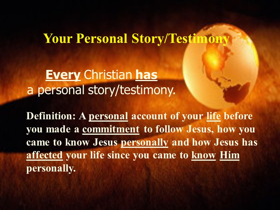 Your Personal Story/Testimony