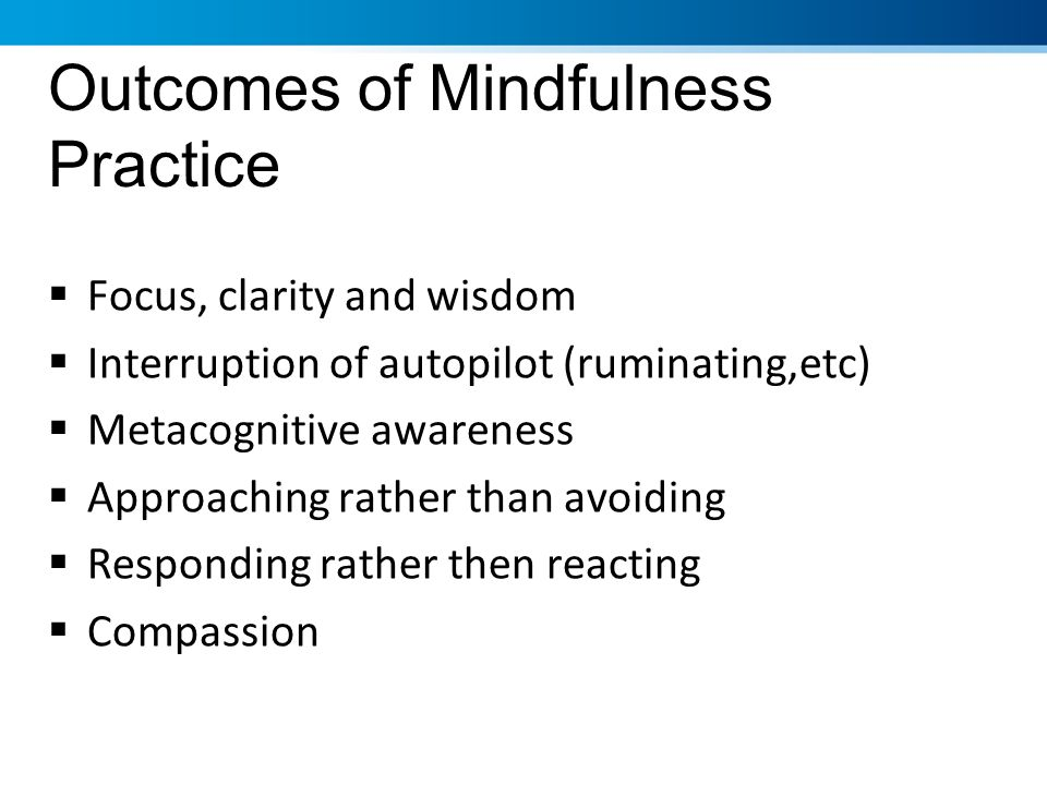 Outcomes of Mindfulness Practice