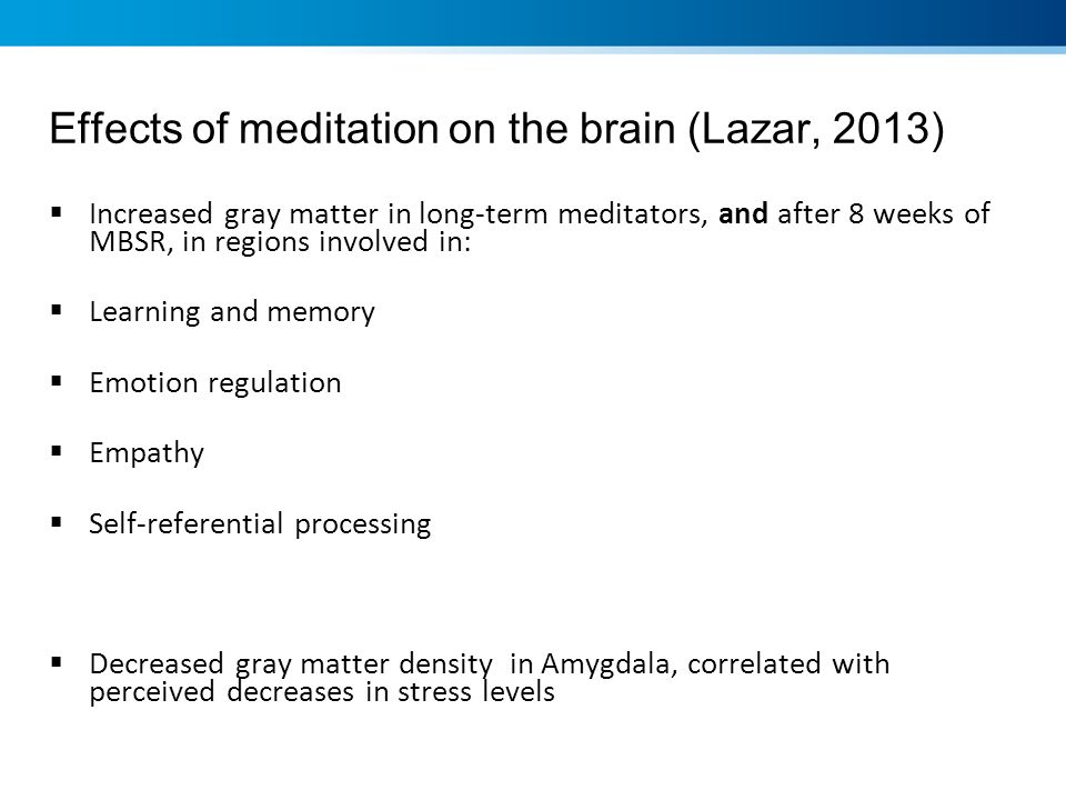 Effects of meditation on the brain (Lazar, 2013)