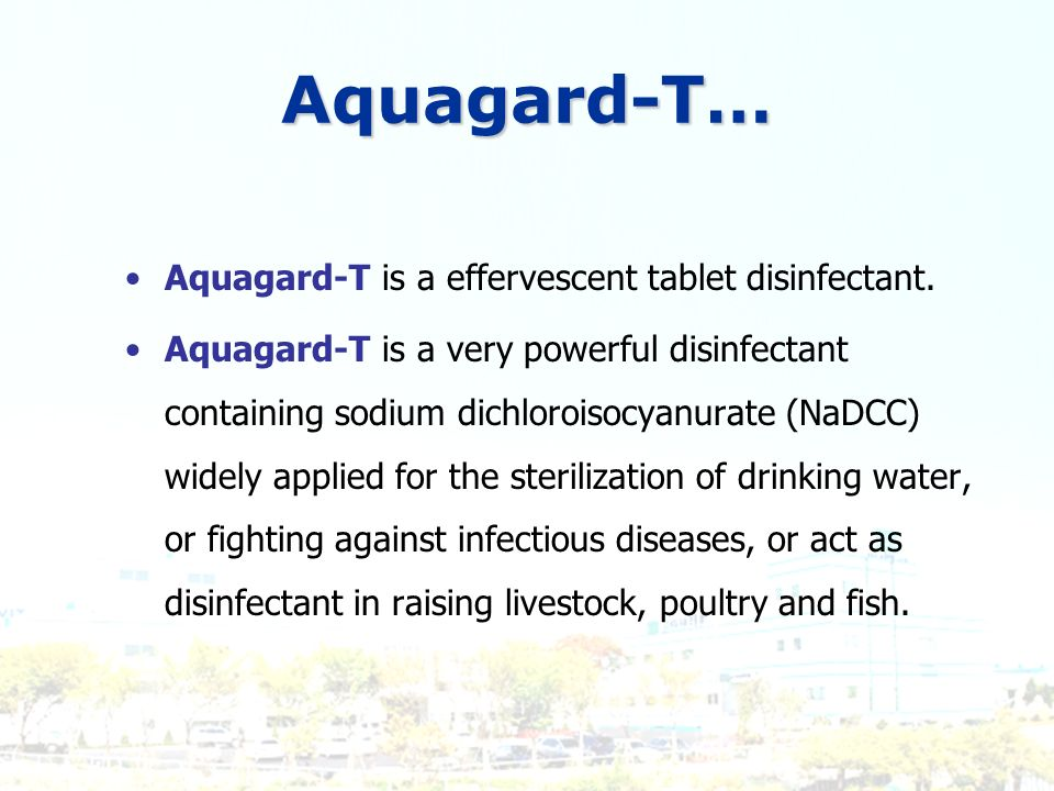 Aquagard-T… Aquagard-T is a effervescent tablet disinfectant.