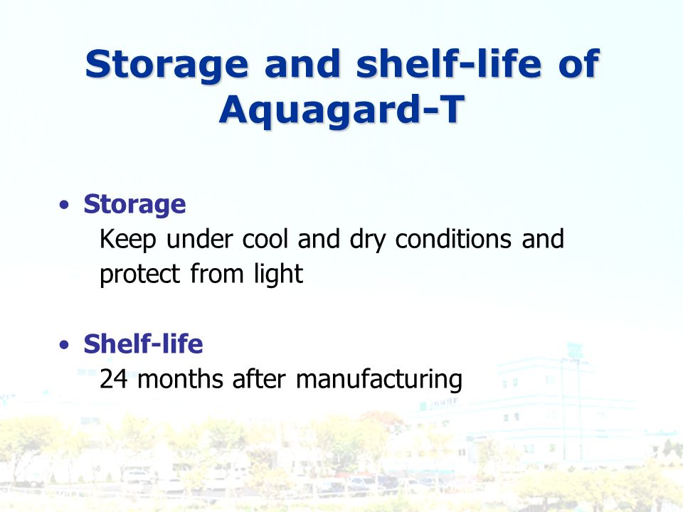 Storage and shelf-life of Aquagard-T