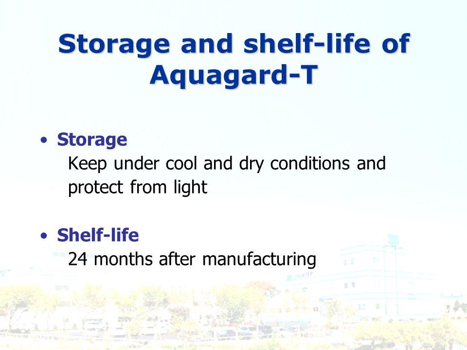 Storage and shelf-life of Aquagard-T