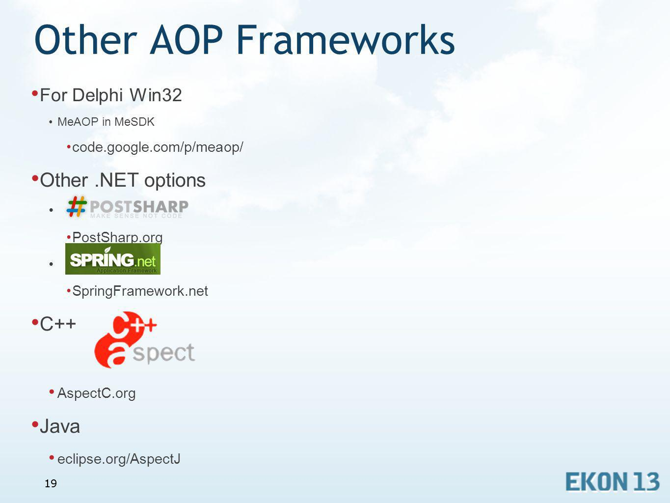 Other AOP Frameworks Other .NET options C++ Java For Delphi Win32