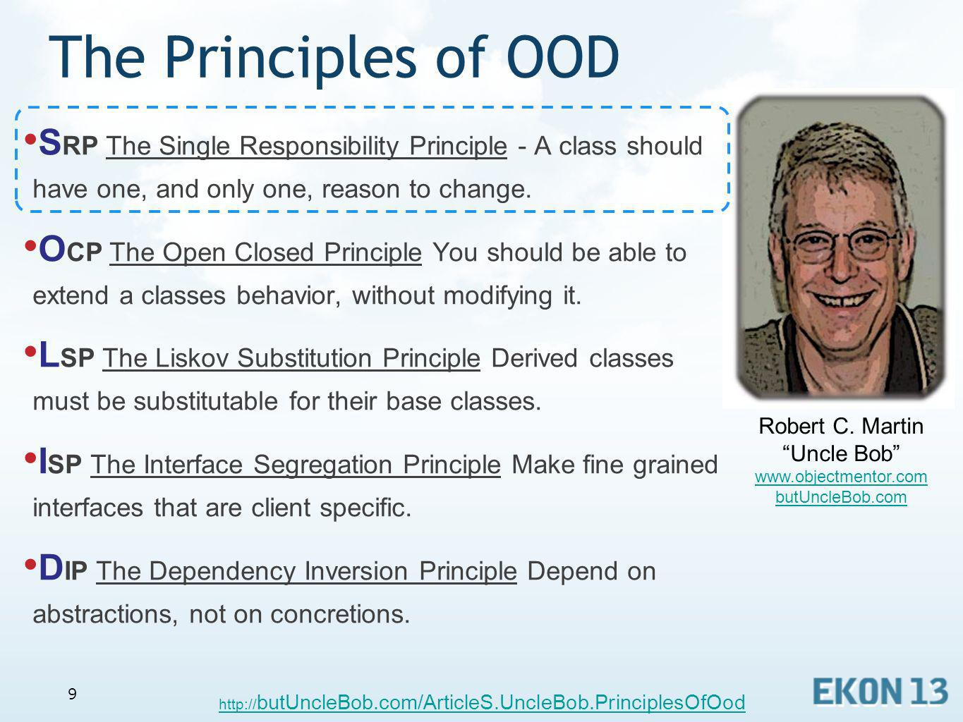 The Principles of OOD SRP The Single Responsibility Principle - A class should have one, and only one, reason to change.