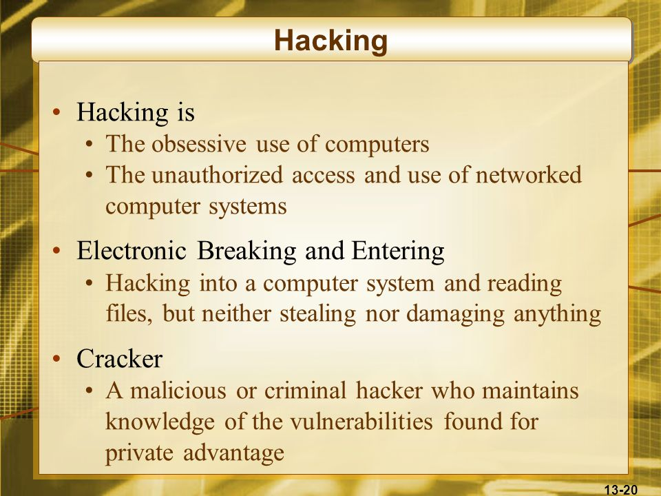 Hacking Hacking is Electronic Breaking and Entering Cracker
