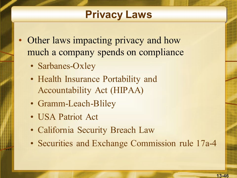 Privacy Laws Other laws impacting privacy and how much a company spends on compliance. Sarbanes-Oxley.