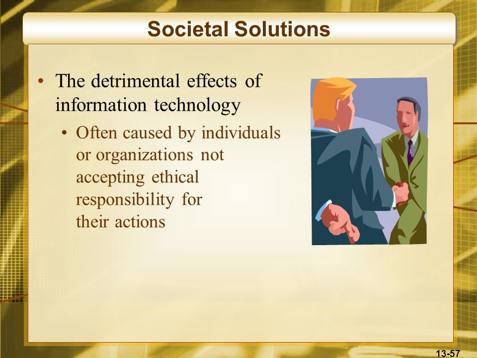 Societal Solutions The detrimental effects of information technology