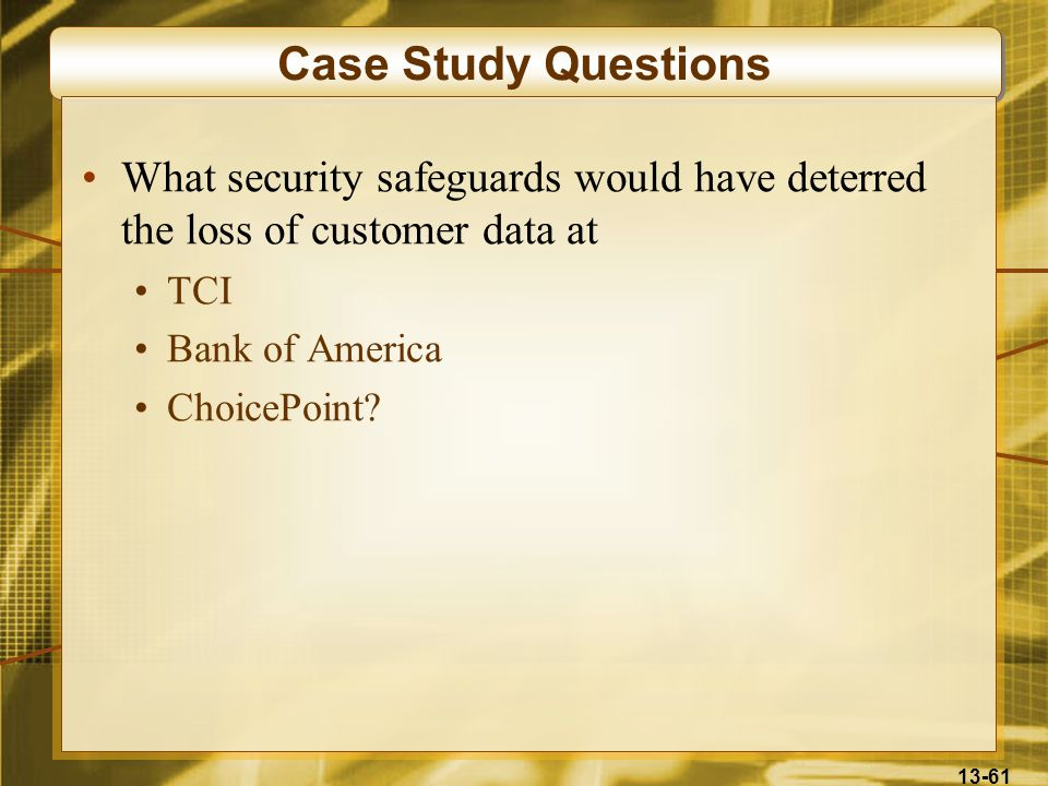 Case Study Questions What security safeguards would have deterred the loss of customer data at. TCI.